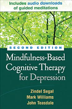 Mindfulness Based Cognitive Therapy for Depression  Second Edition PDF