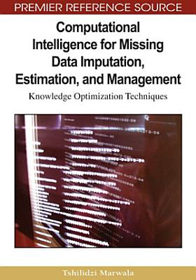 Computational Intelligence for Missing Data Imputation, Estimation, and Management: Knowledge Optimization Techniques
