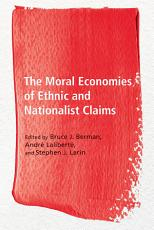 The Moral Economies of Ethnic and Nationalist Claims PDF