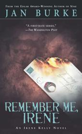 Remember Me, Irene: An Irene Kelly Novel