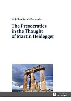 The Presocratics in the Thought of Martin Heidegger PDF