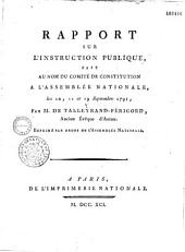 Rapport sur l'instruction publique, fait au nom du comité de Constitution a l'Assemblée nationale, les 10, 11 et 19 Septembre 1791