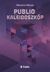 Publio Kaleidoszkóp IV.: Stephanie Ford