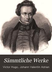 Sämmtliche Werke: Biographie und Charakteristik Victor Hugo's, Band 1