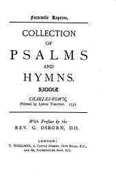 Collection of Psalms and Hymns: Charles-town, Printed by Lewis Timothy, 1737 : with a Preface by G. Osborn