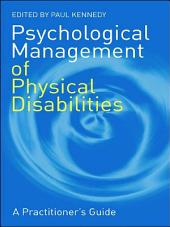 Psychological Management of Physical Disabilities: A Practitioner's Guide