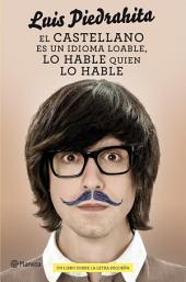 El castellano es un idioma loable, lo hable quien lo hable: Un libro sobre la letra pequeña