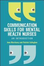 Communication Skills for Mental Health Nurses PDF