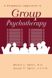 A Pragamatic Approach To Group Psychotherapy