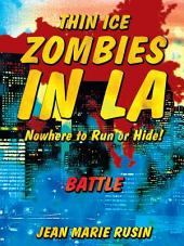 Thin Ice Zombies in La Nowhere to Run or Hide!: Battle