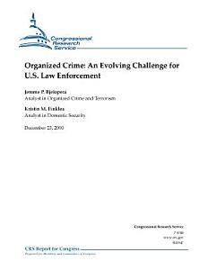 Organized Crme  An Evolving Challenge for U S  Law Enforcement PDF