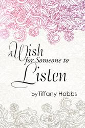 A Wish For Someone To Listen Book PDF