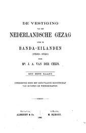De vestiging van het Nederlandsche gezag over de Bandaeilanden (1599-1621)