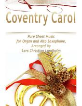 Coventry Carol Pure Sheet Music for Organ and Alto Saxophone, Arranged by Lars Christian Lundholm