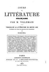 Cours de littérature française: Tableau de la littérature du moyen âge en France, en Italie, en Espagne et en Angleterre ...