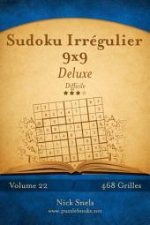 Sudoku Irrégulier 9x9 Deluxe - Difficile - Volume 22 - 468 Grilles