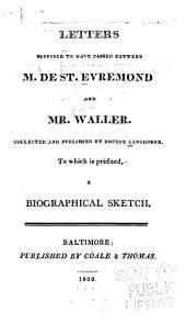 Letters Supposed to Have Passed Between M. de St. Evremond and Mr. Waller