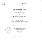The Complete Poems of Sir Philip Sidney: For the First Time Collected and Collated with the Original and Early Editions and MSS. and in the Quarto Form a Hitherto Unengraved Potrait (formerly in Possession of Fulke Greville, Lord Brooke) and Other Illustrations, Volume 1