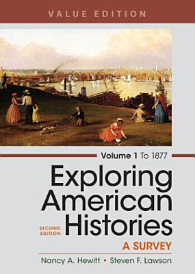 Exploring American Histories  Volume 1  Value Edition