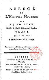 Abrégé de l'histoire moderne: Volume1