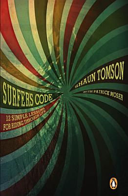 Surfer s Code   12 Simple Lessons for Riding Through Life