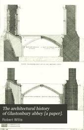 The Architectural History of Glastonbury Abbey