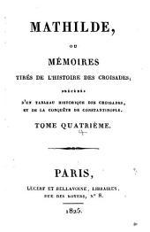 Mathilde; ou, Mémoires tirés de l'histoire des croisades: Volume4