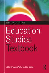 The Routledge Education Studies Textbook