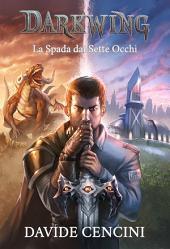 Darkwing vol. 1 - La Spada dai Sette Occhi ed. Redux
