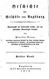 Geschichte der Bischöfe von Augsburg: Chronologisch und diplomatisch verfaßt, und mit historischen Bemerkungen beleuchtet, Band 3
