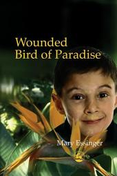 Wounded Bird of Paradise
