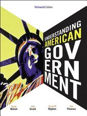 Understanding American Government - No Separate Policy Chapter: Edition 13