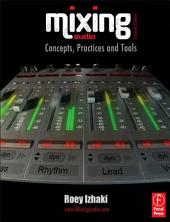 Mixing Audio: Concepts, Practices and Tools, Edition 2