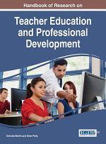 Handbook of Research on Teacher Education and Professional Development