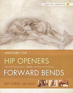 Anatomy for Hip Openers and Forward Bends Book