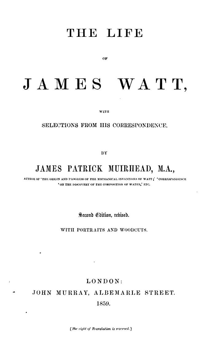 The Life of James Watt with Selection from His Correspondence