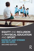 Equity and Inclusion in Physical Education and Sport PDF