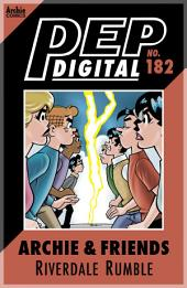 PEP Digital Vol. 182: Archie & Friends Riverdale Rumble