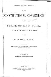 Proceedings and Debates of the Constitutional Convention of the State of New York: Volume 1