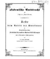 Die akademische Amtstracht und ihre Farben: Rede beim Antritt des Prorektorats der Königlich Bayerischen Friedrich-Alexanders-Universität Erlangen am 4. November 1859