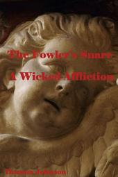 The Fowler's Snare: A Wicked Affliction