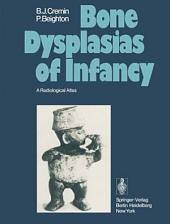 Bone Dysplasias of Infancy: A Radiological Atlas