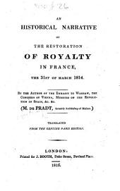 An Historical Narrative of the Restoration of Royalty in France, the 31st of March 1814 ... Translated from the genuine Paris edition. [The translator's preface signed: H. E. L., i.e. Hannibal Evans Lloyd.]