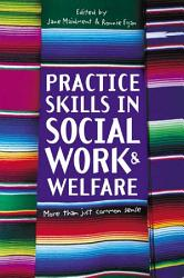 Practice Skills In Social Work And Welfare Book PDF