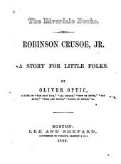 Robinson Crusoe, Jr: A Story for Little Folks