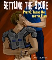 Settling the Score -- Part 6: Taking One for the Team (first time gay student teacher MM sex story)