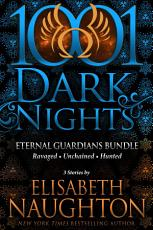 Eternal Guardians Bundle  3 Stories by Elisabeth Naughton PDF
