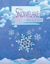 The Snowflake: A Water Cycle Story