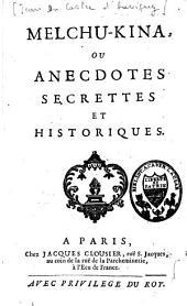 Melchu-Kina ou anecdotes secrettes et historiques