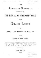 The Exoteric Or Monitorial Portion of the Ritual Or Standard Work of the Grand Lodge of Free and Accepted Masons of the State of New York